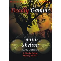 DEADLY GAMBLE, download, by Connie Shelton, (A Charlie Parker Mystery Series, Book 1), Read by Lynda Evans