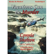 VACATIONS CAN BE MURDER, download, by Connie Shelton, (A Charlie Parker Mystery Series, Book 2), Read by Lynda Evans