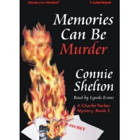 MEMORIES CAN BE MURDER, download, by Connie Shelton, (A Charlie Parker Mystery Series, Book 5), Read by Lynda Evans