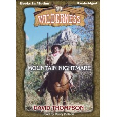 MOUNTAIN NIGHTMARE, by David Thompson, (Wilderness Series, Book 29), Read by Rusty Nelson
