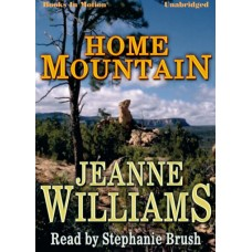 HOME MOUNTAIN, by Jeanne Williams, Read by Stephanie Brush