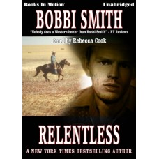 RELENTLESS, download, by Bobbi Smith, Read by Rebecca Cook