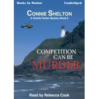 COMPETITION CAN BE MURDER, download, by Connie Shelton, (Charlie Parker Series, Book 8), Read by Rebecca Cook
