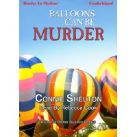 BALLOONS CAN BE MURDER, download, by Connie Shelton, (Charlie Parker Mystery Series, Book 9), Read by Rebecca Cook