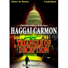TRIANGLE OF DECEPTION, download, by Haggai Carmon, (Dan Gordon Series, book 4), Read by Gerald Fierst