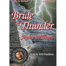 BRIDE OF THUNDER, by Jeanne Williams, Read by Kris Faulkner