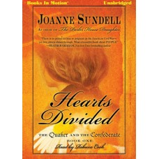 HEARTS DIVIDED, by Joanne Sundell, (The Quaker and the Confederate, Book 1), Read by Rebecca Cook