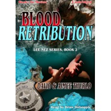 BLOOD RETRIBUTION, by David and Aimee Thurlo, (Lee Nez Series, Book 2), Read by Brian Holsopple