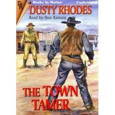 THE TOWN TAMER, by Dusty Rhodes, Read by Don Ranson