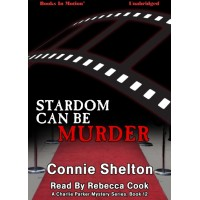STARDOM CAN BE MURDER, download, by Connie Shelton, (A Charlie Parker Mystery Series, Book 12), read by Rebecca Cook