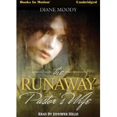 THE RUNAWAY PASTOR'S WIFE, by Diane Moody, Read by Jennifer Hille