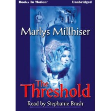 THE THRESHOLD, by Marlys Millhiser, Read by Stephanie Brush