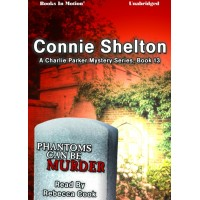 PHANTOMS CAN BE MURDER, download, by Connie Shelton, (A Charlie Parker Mystery, Book 13), Read by Rebecca Cook