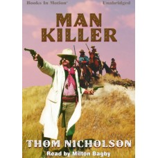 MAN KILLER, by Thom Nicholson, (Man Killer Series, Book 1), Read by Milton Bagby