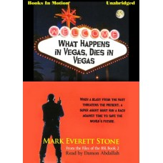 WHAT HAPPENS IN VEGAS DIES IN VEGAS, by Mark Everett Stone, (From the Files of the BSI, book 2), Read by Damon Abdallah