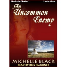 AN UNCOMMON ENEMY, by Michelle Black, (Eden Murdoch Series, Book 1), Read by Kris Faulkner