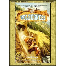GOLD RAGE, by David Thompson, (Wilderness Series, Book 27), Read by Rusty Nelson
