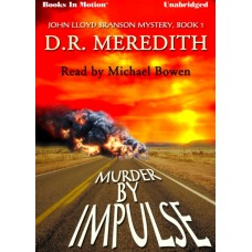 MURDER BY IMPULSE, download, by D.R. Meredith, (John Lloyd Branson Series, Book 1), Read by Michael Bowen