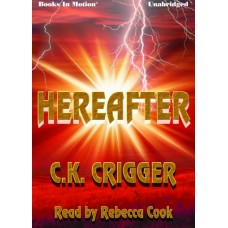 HEREAFTER, download, by C.K. Crigger, Read by Rebecca Cook
