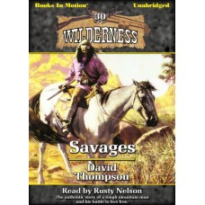 SAVAGES, by David Thompson (Wilderness Series, Book 30), Read by Rusty Nelson