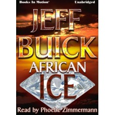 AFRICAN ICE, download, by Jeff Buick, Read by Phoebe Zimmermann