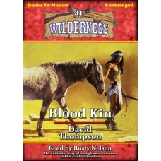 BLOOD KIN, by David Thompson, (Wilderness Series, Book 31), Read by Rusty Nelson