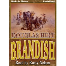 BRANDISH, by Douglas Hirt, Read by Rusty Nelson