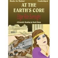 AT THE EARTH'S CORE, by Edgar Rice Burroughs, Read by David Sharp