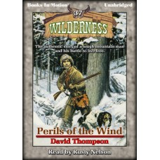PERILS OF THE WIND, by David Thompson, (Wilderness Series, Book 37), Read by Rusty Nelson
