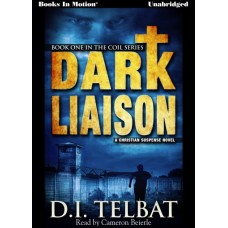 DARK LIAISON, by D.I. Telbat, (COIL Series, Book 1), Read by Cameron Beierle