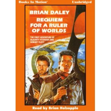 REQUIEM FOR A RULER OF WORLDS, by Brian Daley (Alacrity Fitzhugh and Hobart Floyt Series, Book 1), Read by Brian Holsopple