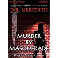 MURDER BY MASQUERADE, download, by D.R. Meredith (John Lloyd Branson Series, Book 3), Read by Michael Bowen