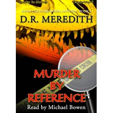 MURDER BY REFERENCE, download, by D.R. Meredith (The John Lloyd Branson Series, Book 4), Read by Michael Bowen