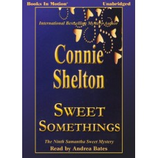 SWEET SOMETHINGS, download, by Connie Shelton (Samantha Sweet Series, Book 9), Read by Andrea Bates