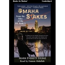 OMAHA STAKES by Mark Everett Stone (From the Files of the BSI, Book 5) Read by Damon Abdallah