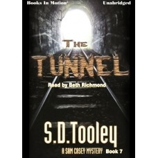THE TUNNEL, download, by S.D. Tooley (Sam Casey Series, Book 7)  Read by Beth Richmond