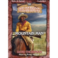 MOUNTAIN MAN, download, by David Thompson (Wilderness Series, Book 38), Read by Rusty Nelson