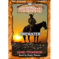 FIREWATER, download, by David Thompson (Wilderness Series, Book 39) Read by Rusty Nelson
