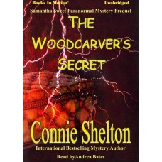 THE WOODCARVERS SECRET by Connie Shelton, Read by Andrea Bates