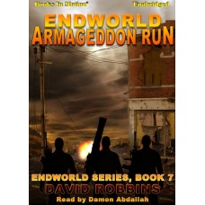 ENDWORLD: ARMAGEDDON RUN by David Robbins, (Endworld Series, Book 7), Read by Damon Abdallah