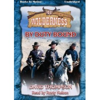 BY DUTY BOUND, download, by David Thompson (Wilderness Series, Book 41), Read by Rusty Nelson