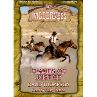 FLAMES OF JUSTICE, download, by David Thompson (Wilderness Series, Book 42), Read by Rusty Nelson