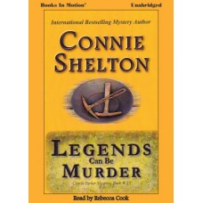 LEGENDS CAN BE MURDER by Connie Shelton (A Charlie Parker Mystery Series, Book 15) Read by Rebecca Cook