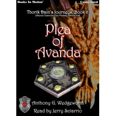 PLEA OF AVANDA by Anthony G. Wedgeworth (Thorik Dain's Journeys Book 6, aka Altered Creatures Epic Fantasy Adventures), Read by Jerry Sciarrio