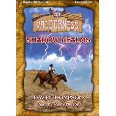 SHADOW REALMS, download, by David Thompson (Wilderness Series, Book 44), Read by Rusty Nelson