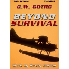 BEYOND SURVIVAL by Gerry Gotro, Read by Rusty Nelson
