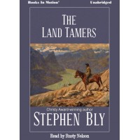 THE LAND TAMERS by Stephen Bly, Read by Rusty Nelson