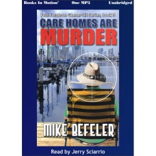 CARE HOMES ARE MURDER by Mike Befeler (Paul Jacobson Series, Book 5), Read by Jerry Sciarrio