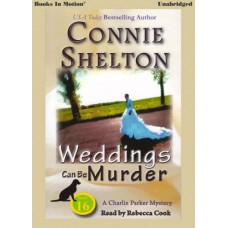 WEDDINGS CAN BE MURDER, download, by Connie Shelton (A Charlie Parker Series, Book 16), Read by Rebecca Cook
