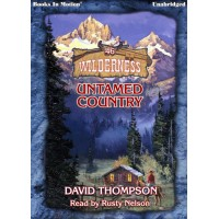 UNTAMED COUNTRY, download, by David Thompson (Wilderness Series, Book 46), Read by Rusty Nelson